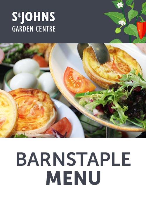 Barnstaple Menu - St John's Garden Centre